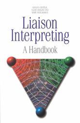 Liaison Interpreting: A Handbook