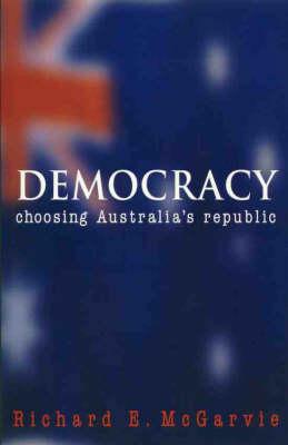 Democracy: Choosing Australia's Republic