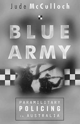 Blue Army: Paramilitary Policing in Victoria