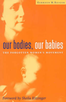 Our Bodies, Our Babies: The Forgotten Women's Movement
