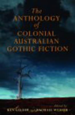 The MUP Anthology of Australian Colonial Gothic Fiction