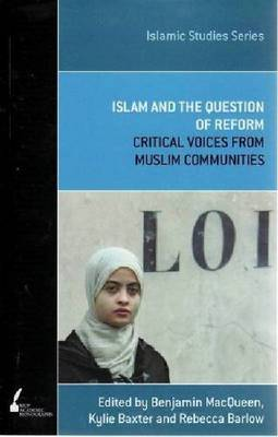Islam and the Question of Reform: Critical Voices from Muslim Communities