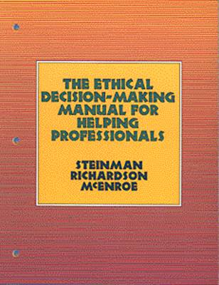 The Ethical Decision-Making Manual for Helping Professionals