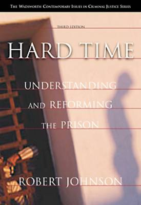 Hard Time : Understanding and Reforming the Prison