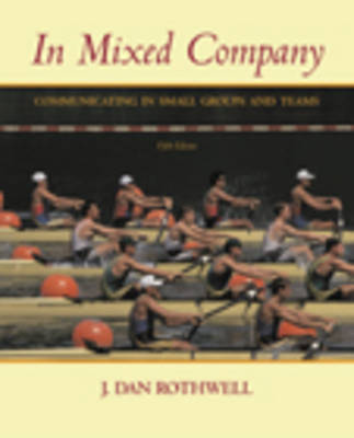In Mixed Company: Communication in Small Groups and Teams