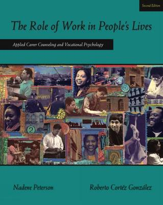 The Role of Work in People's Lives: Applied Career Counseling and Vocati onal P