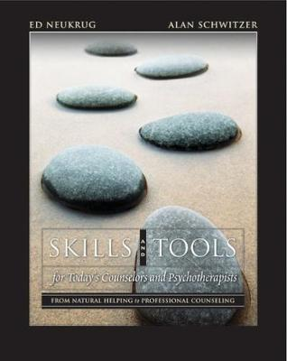 Skills and Tools for Today's Counselors and Psychotherapists: From Natural Helping to Professional Counseling