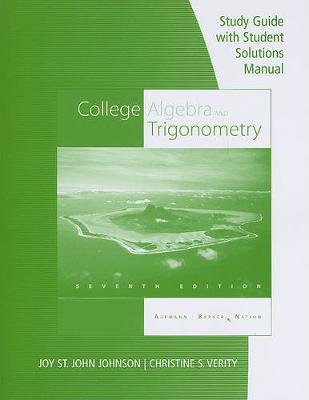 Study Guide with Student Solution Manual for College Algebra and Trigonometry