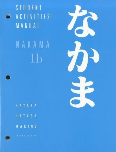 Nakama 1B: Introductory Japanese: Communication, Culture, Context: Student Activities Manual