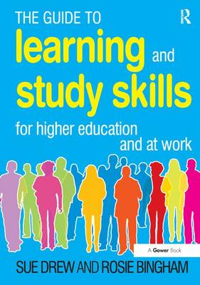 The Guide to Learning and Study Skills: For Higher Education and at Work