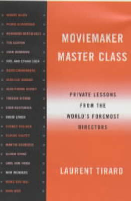 Moviemaker's Master Class: Private Lessons from the World's Foremost Directors
