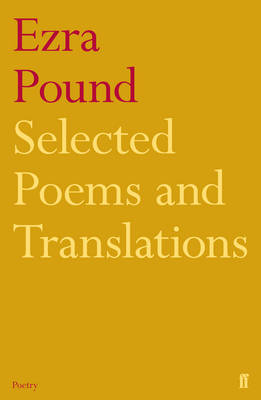 Selected Poems and Translations of Ezra Pound, 1908-1969