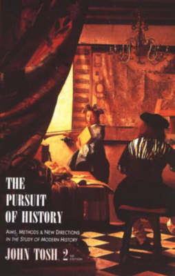 The Pursuit of History: Aims, Methods and New Directions in the Study of Modern History