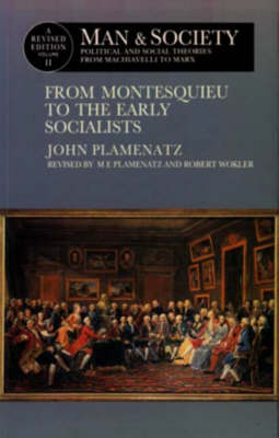 Man and Society: Political and Social Theories from Machiavelli to Marx: v.2: From Montesquieu to the Early Socialists