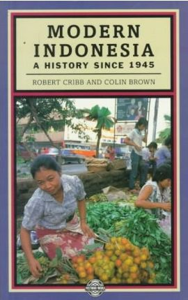 Modern Indonesia: A History Since 1945