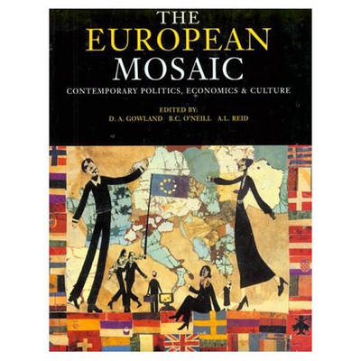 The European Mosaic: Contemporary Politics, Economics and Culture