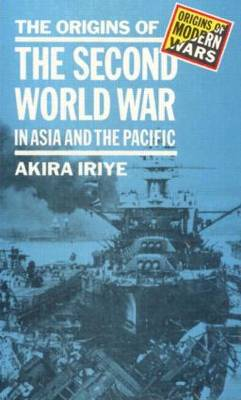 The Origins of the Second World War in Asia and the Pacific