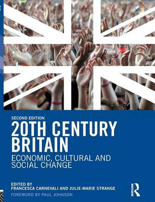 20th Century Britain: Economic, Cultural and Social Change