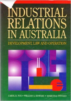 Industrial Relations in Australia: Development, Law & Operation: Development, Law and Operation