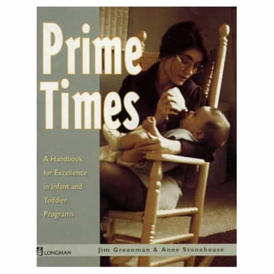 Prime Times: Handbook for Excellence in Infant and Toddler Programs