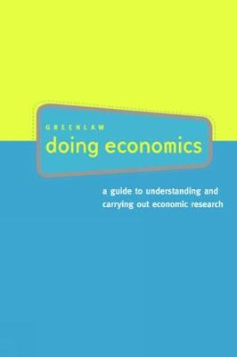 Doing Economics: A Guide to Understanding and Carrying Out Economic Research