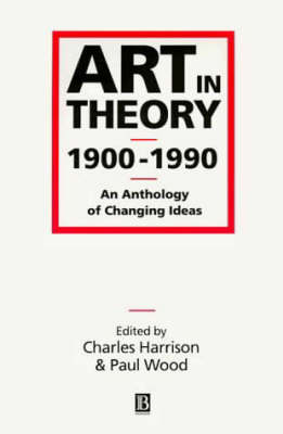 Art in Theory, 1900-90: An Anthology