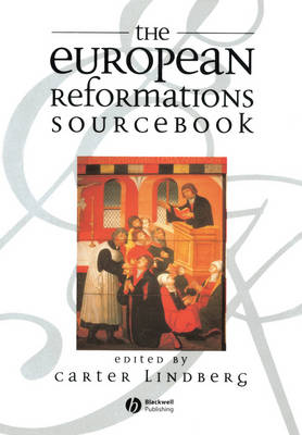 The European Reformations Sourcebook