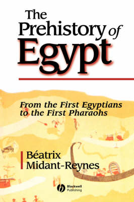 Prehistory Of Egypt: From The First Egyptians To The First Pharaohs