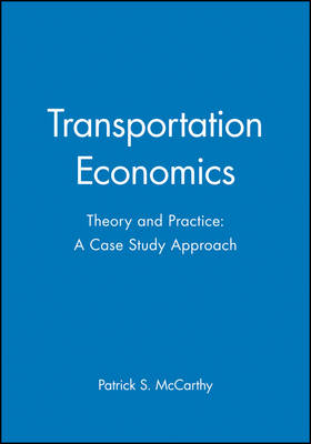 Transportation Economics - Theory and Practice