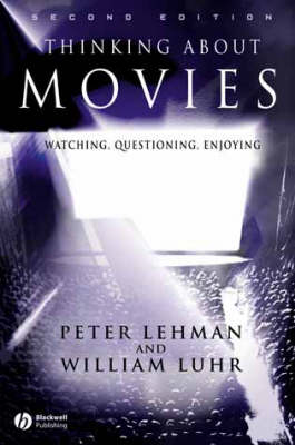 Thinking About Movies: Watching, Questioning, Enjoying