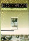 Flood Plain Management in Australia: Best Practice Principles and Guidelines