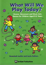 What Will We Play Today: v. 1: Drama Movement and Music Art Games for Children Ages 0-5