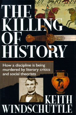 Killing Of History: How A Discipline Is Being Murdered