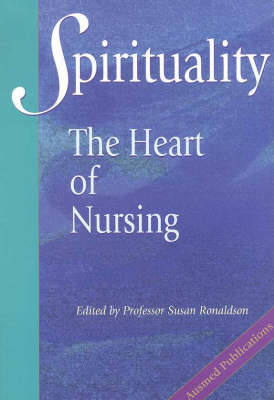 Spirituality: The Heart of Nursing