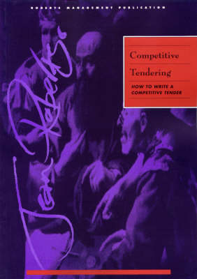 Competitive Tendering : How to Write a Competitive Tender: How to Write a Competitive Tender