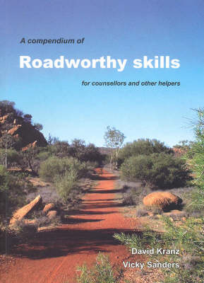A Compendium of Roadworthy Skills for Counsellors and Other Helpers