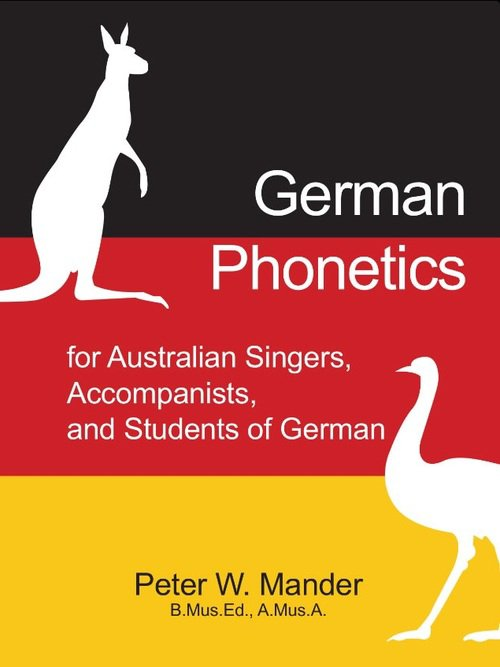 German Phonetics for Australian Singers, Accompanists & Students of German
