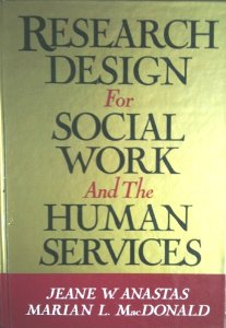 Research Design for Social Work and the Human Serv Ices