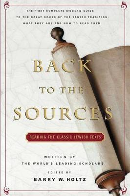 Back to the Sources: Reading the Classic Jewish Texts