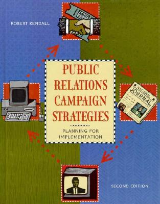 Public Relations Campaign Strategies: Planning for Implementation