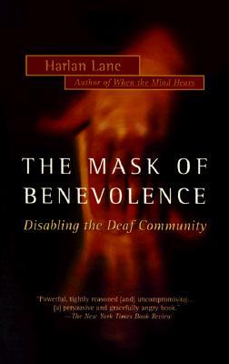 Mask of Benevolence: Disabling the Deaf Community