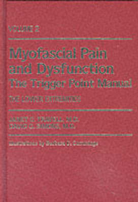 Myofascial Pain and Dysfunction: The Trigger Point Manual: Volume 2: Lower Extremities