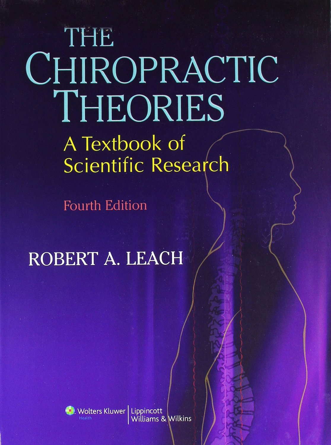 The Chiropractic Theories: A Textbook of Scientific Research