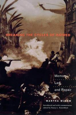 Breaking the Cycles of Hatred: Memory, Law and Repair