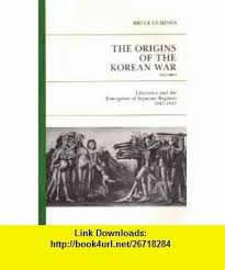 The Origins of the Korean War: v. 1: Liberation and the Emergence of Separate Regimes, 1945-1947