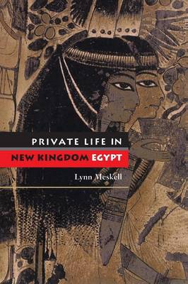 Private Life in New Kingdom Egypt