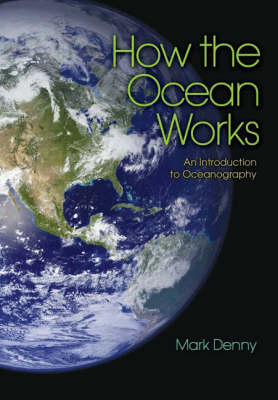 How the Ocean Works: An Introduction to Oceanography