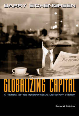 Globalizing Capital: A History of the International Monetary System