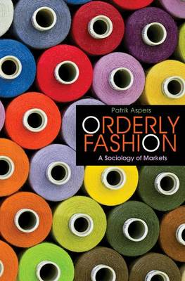 Orderly Fashion: A Sociology of Markets