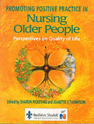 Promoting Positive Practice in Nursing Older People: Perspectives on Quality of Life